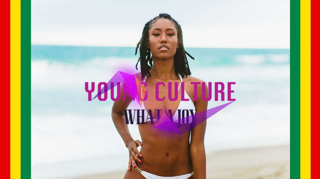 Young Culture | What A Joy
