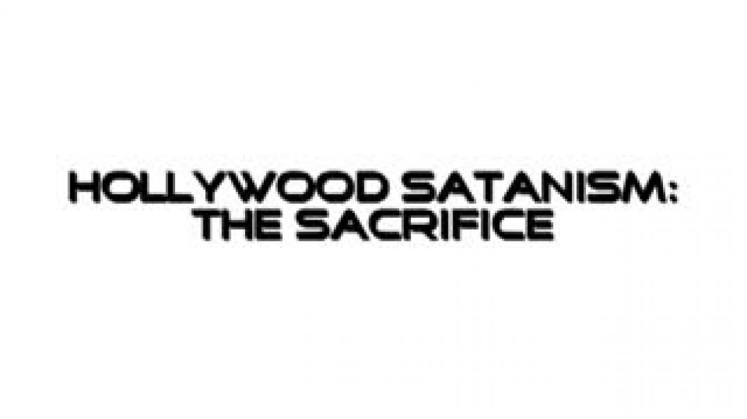 Satanic Hollywood The Ritual Sacrifice