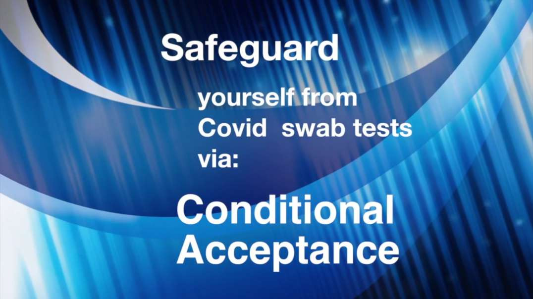 Combatting Medical Tyranny - Conditional Acceptance For CONvid Swab Test.