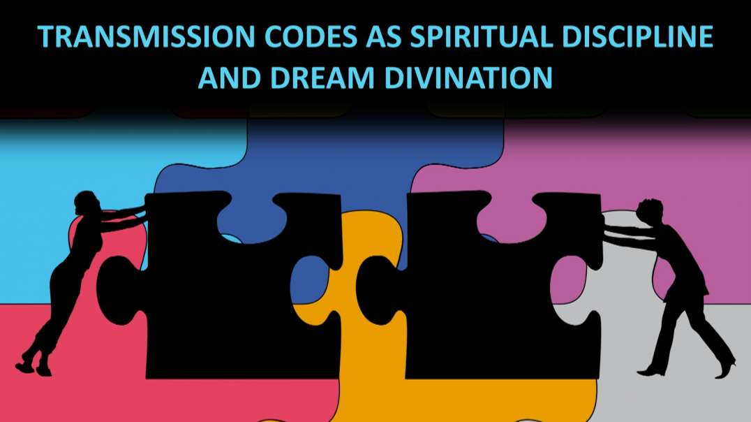 Transmission Codes as Spiritual Discipline and Dream Divination
