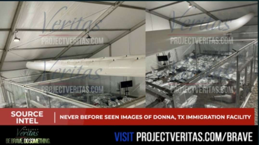 NEVER~BEFORE~SEEN PICTURES INSIDE TEXAS ILLEGAL IMMIGRANT DETENTION FACILITY!!  PROJECT VERITAS