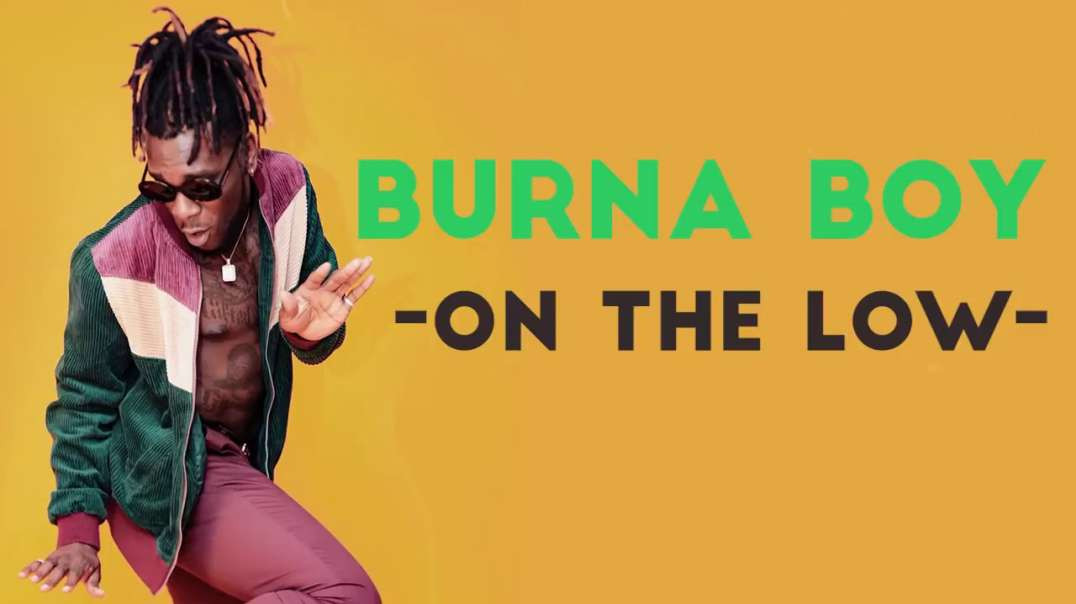 Burna Boy - On The Low [Official Music Video]