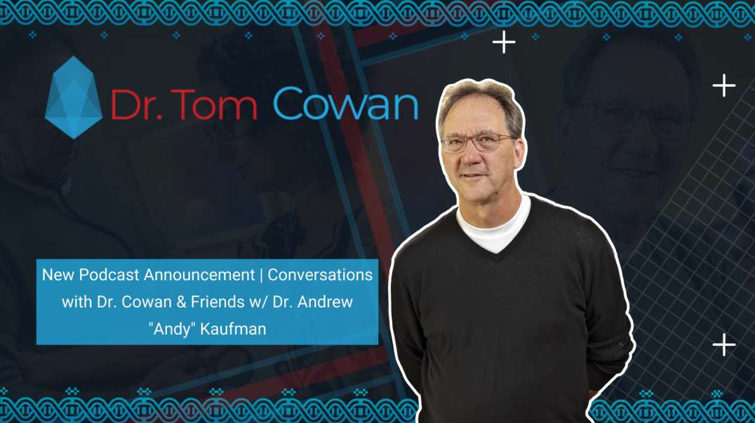 "New Podcast Announcement | Conversations with Dr. Cowan & Friends w/ Dr. Andrew ""Andy"""