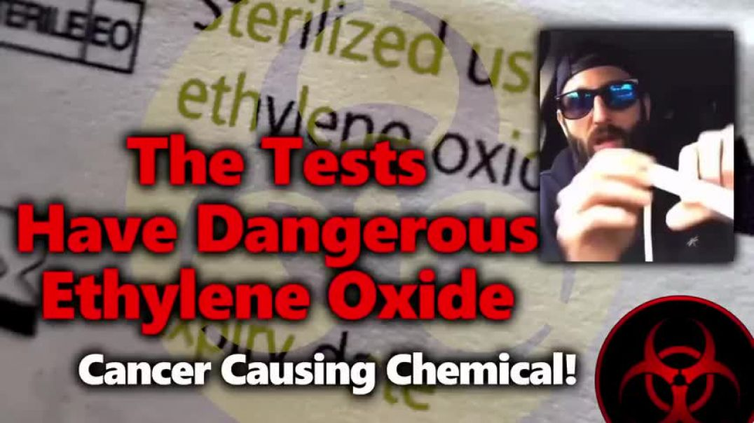 "Ethylene Oxide: Dangerous, Cancer-Causing Chemical Used to ""Sterilize"" Test Swabs?! &"