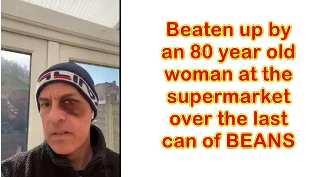 80 year old woman beats up guy over the last tin of beans - nothing to do with COVID