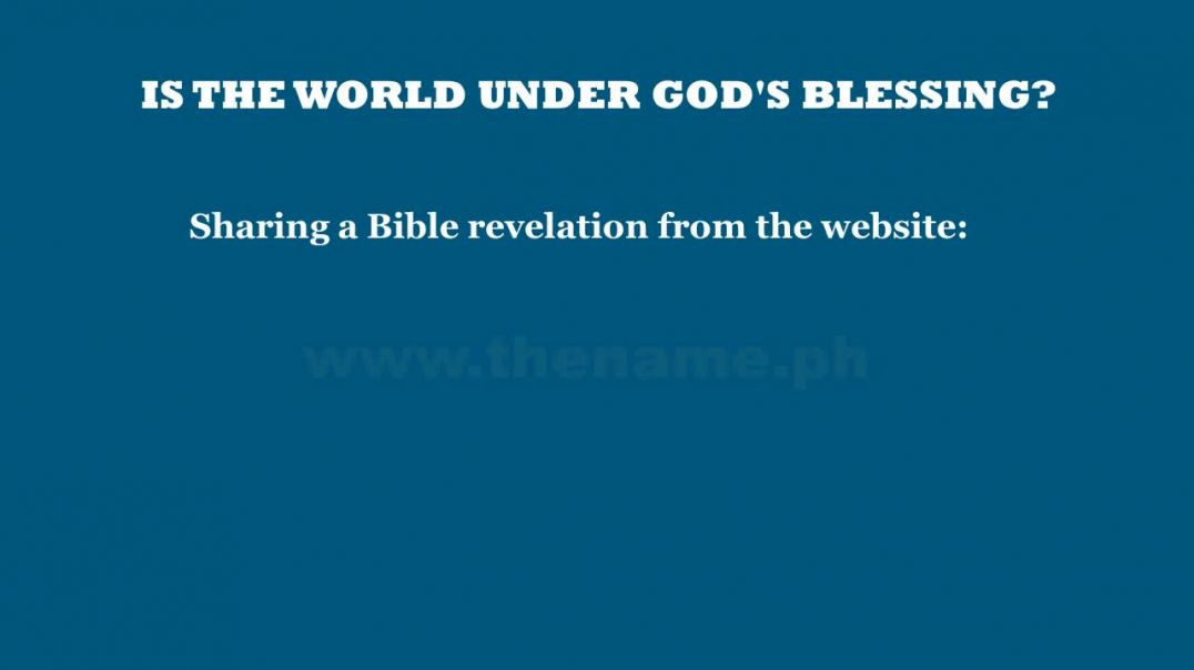IS THE WORLD UNDER GOD'S BLESSING?