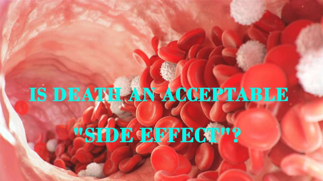 """IS DEATH AN ACCEPTABLE """"SIDE EFFECT""""?"""