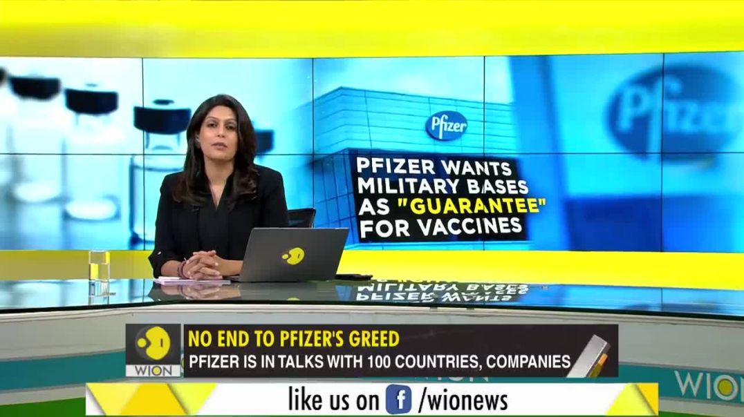 PFIZER DEMANDS MILITARY BASES AND OTHER GOVERNMENT ASSETS IN EXCHANGE FOR VACCINES