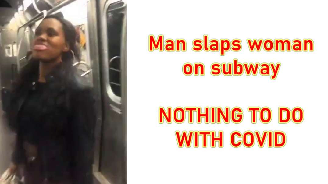 Man slaps woman on subway - this happened BEFORE the pandemic