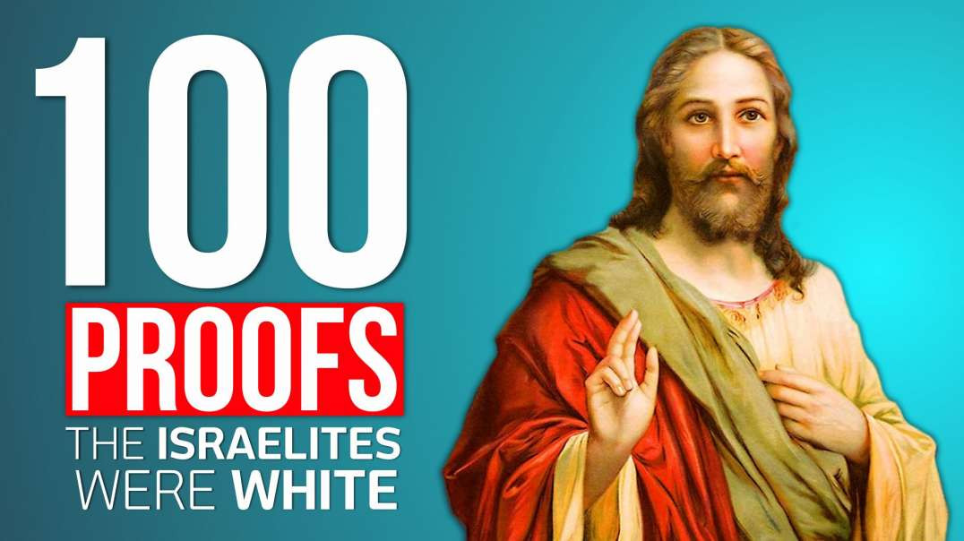 100 Proofs the Israelites were White - Part 01