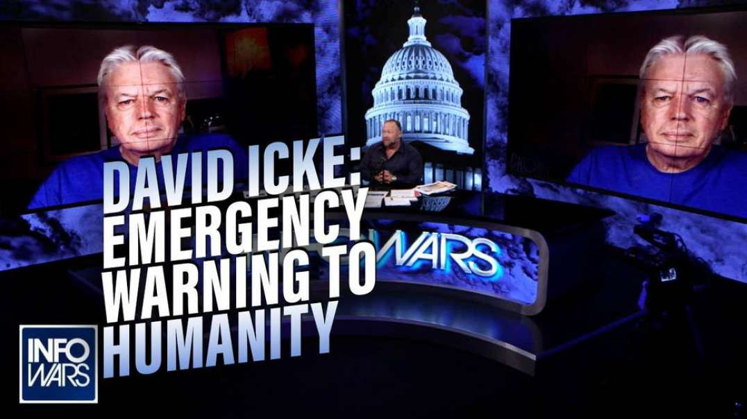 EXCLUSIVE: David Icke Issues Emergency Warning to Humanity