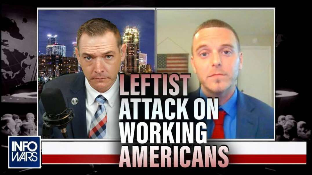 Exposing the Authoritarian Leftist Attack on Working Americans with Stew Peters