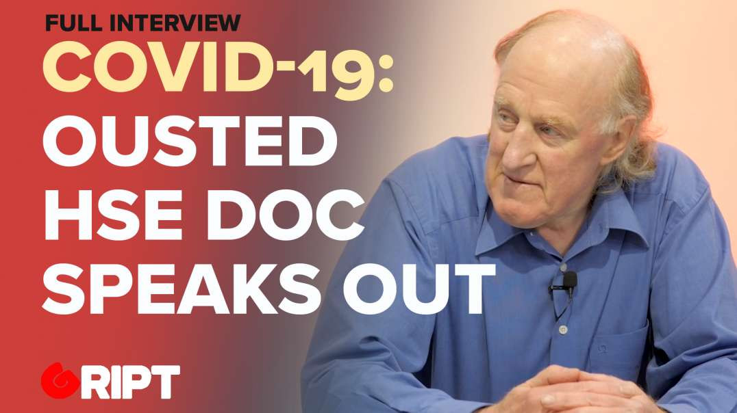 Former top HSE Doc says science ignored on Covid. MARTIN FEELEY speaks on lockdowns & restrictio