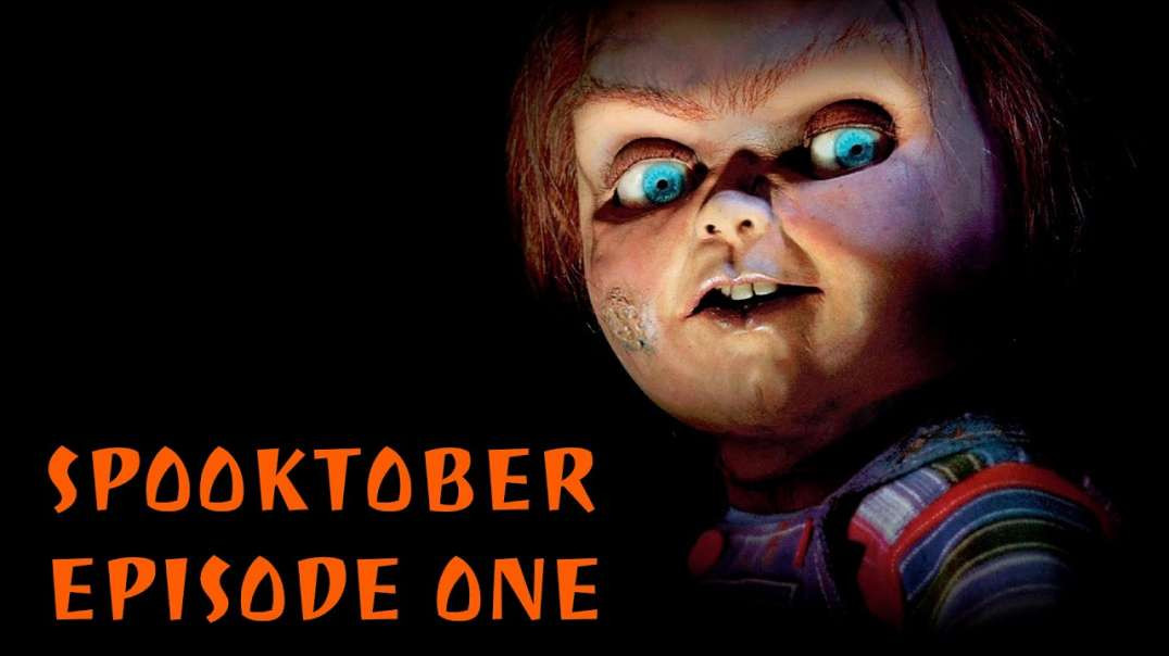 Spooktober Episode 1: Child's Play