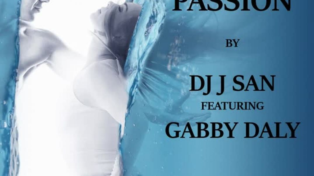 PASSION by DJ J SAN [feat] GABY DALY
