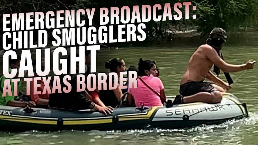 ALERT: Child Smugglers Caught At Texas Border / Scientists Warn COVID-19 Vaccine Is A Bioweapon