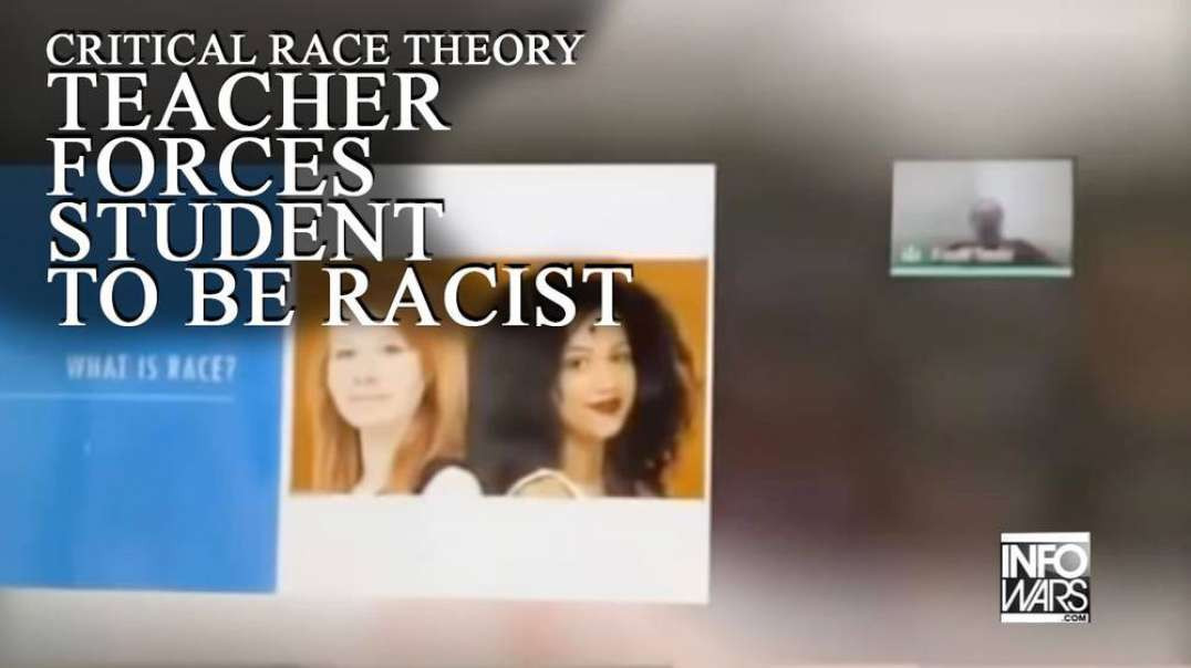 Shock Video: Critical Race Theory Teacher Forces Student To Be Racist