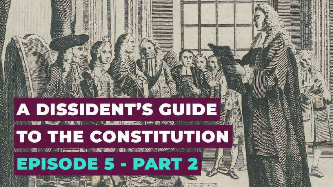 Alex Thomson A Dissident's Guide to the Constitution - Episode 5, Part II - A Lawless Lawmaker