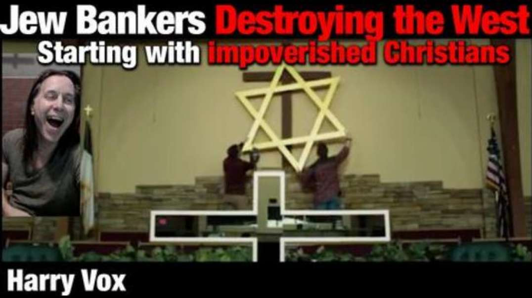 Jew Bankers Destroying the West - (and our political class is helping them)
