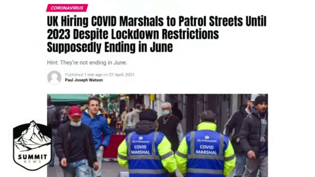 COVID Marshals Until 2023 Despite Lockdown Restrictions Supposedly Ending in June