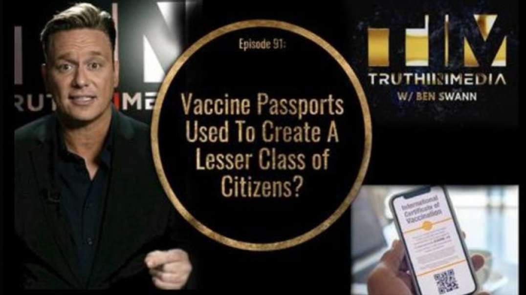 VACCINE PASSPORTS USED TO CREATE A LESSER CLASS OF CITIZENS??