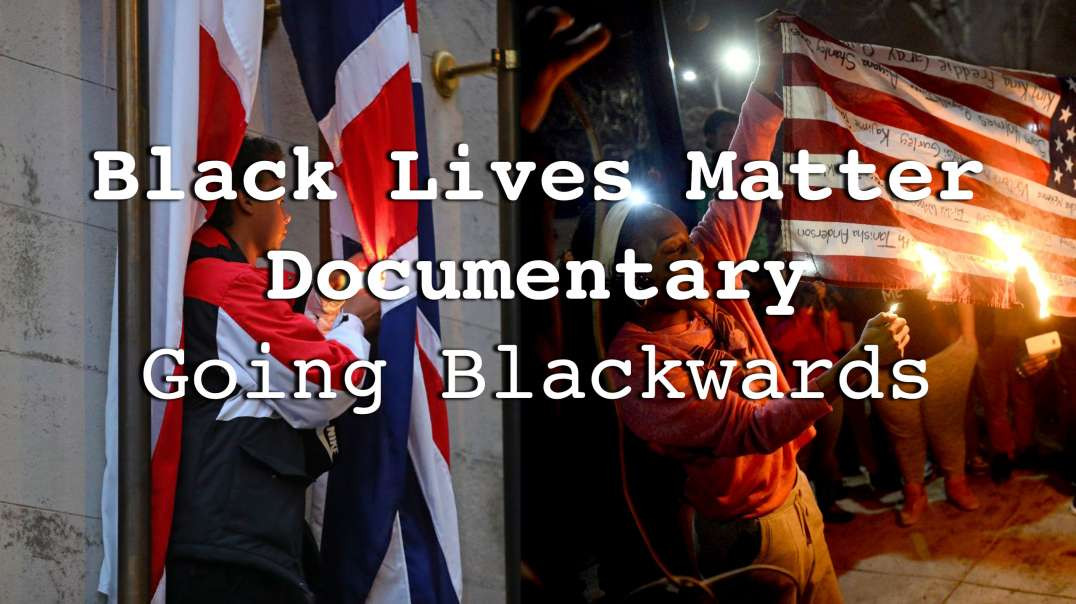 BLACK LIVES MATTER DOCUMENTARY - CENSORED & BANNED - BLM - COMMUNISM