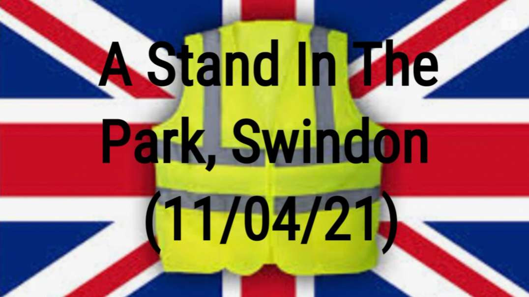 A Stand In The Park, Swindon Protest (11/04/21)