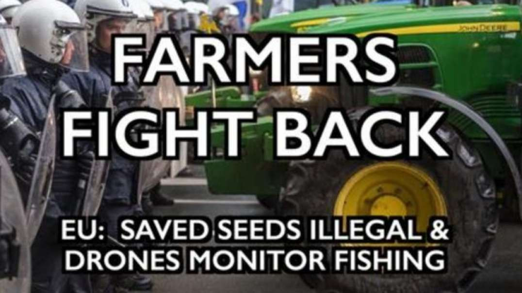 FARMERS FIGHT BACK. FRENCH, CROATIAN PUSH AGAINST SHUTDOWN OF FARMS & TAKEOVER OF FOOD