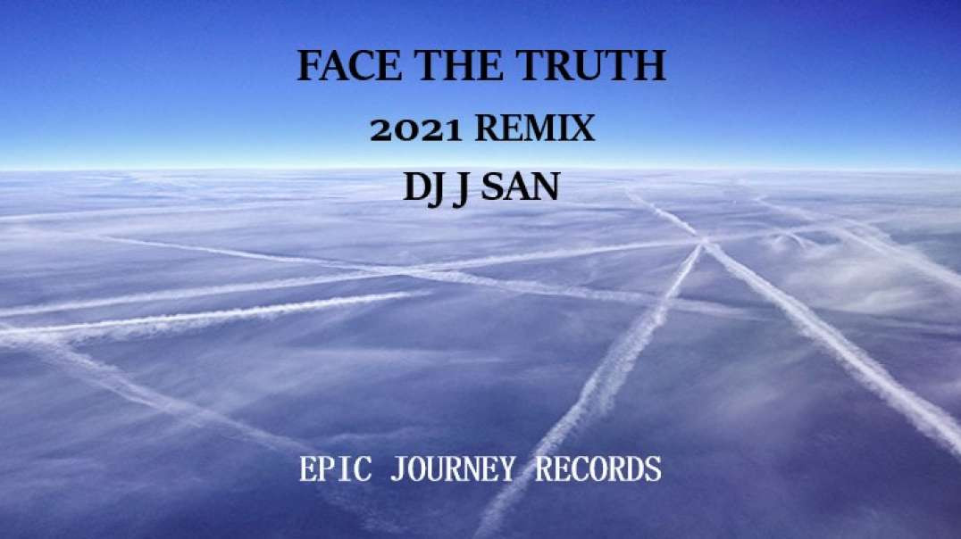 FACE THE TRUTH by DJ J SAN 2021 REMIX