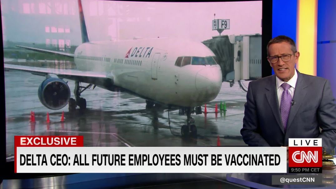 Delta CEO - All Future Employees MUST Be Vaccinated - YOU CAN TAKE THIS JAB AND SHOVE IT!