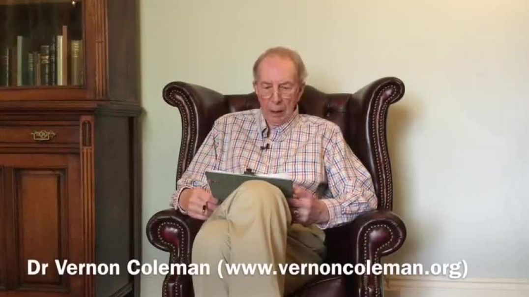 Dr. Vernon Coleman - Why and How They Plan to Kill Seven Billion people  - mai 2021