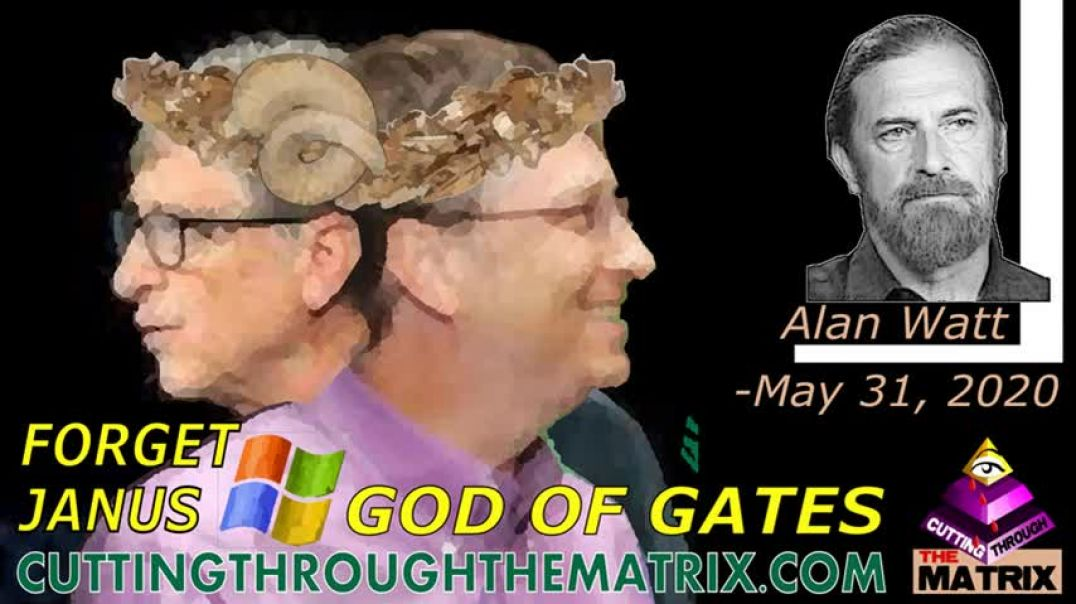 Alan Watt ~Forget Janus, God of Gates~ Cutting Through the Matrix~ May 31, 2020