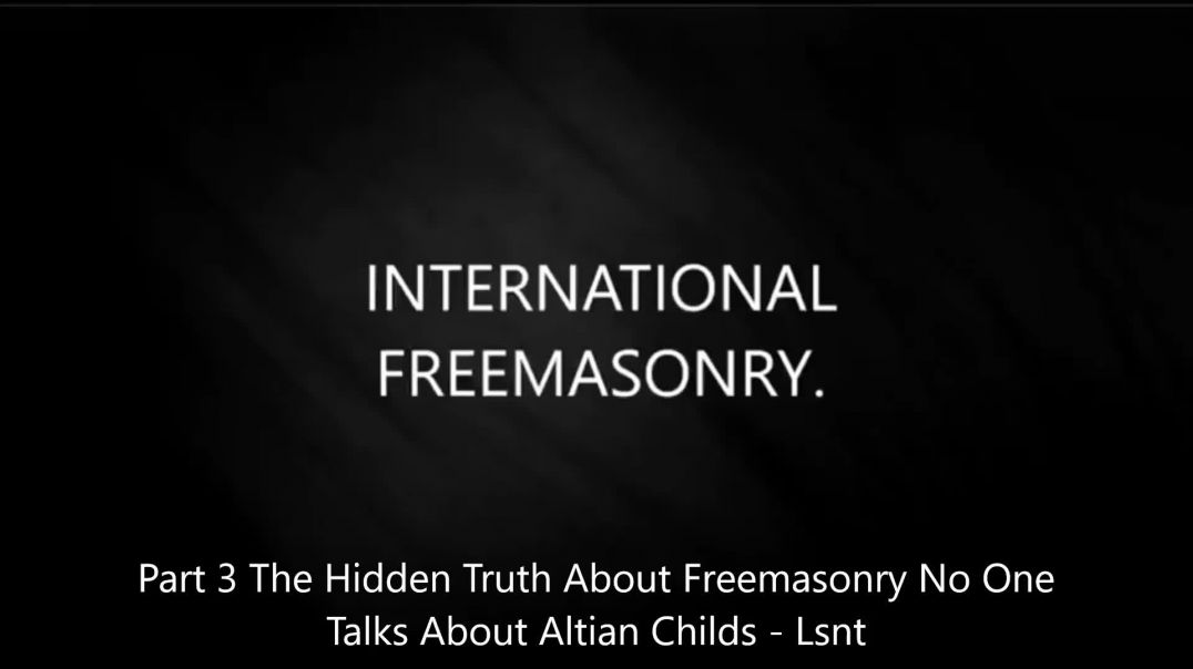 Open Your Eyes Part 3 THE HIDDEN RELIGION - Dark Freemasonry Great Awakening Altian Childs