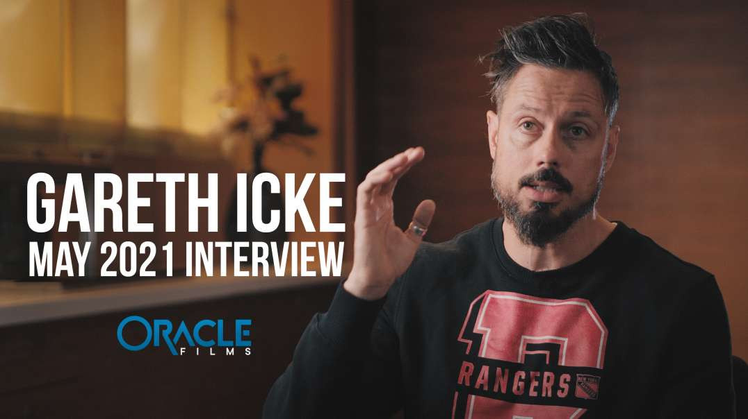 GARETH ICKE Interview   Oracle Films   May 2021