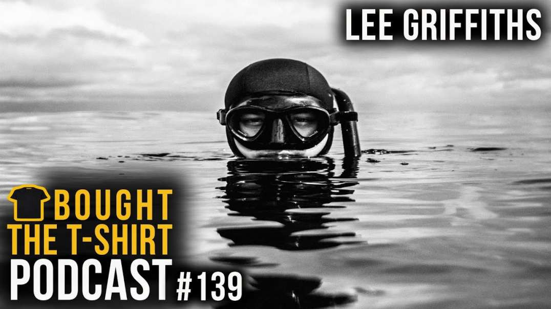 Lee Griffiths | Deep sea diver | Bought the T-Shirt Podcast | #139