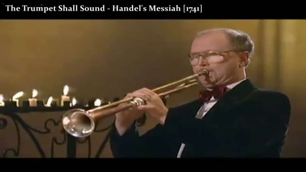 The Trumpet Shall Sound..And We Shall Be Changed [1 Cor. 15:52] - Handel's Messiah 1741