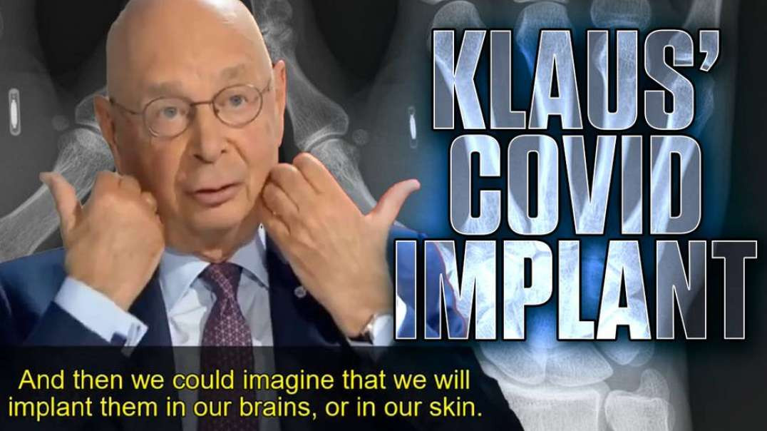 "BREAKING: ""Implant Everyone On Earth With A Tracking Microchip"" Says Klaus Schwab"