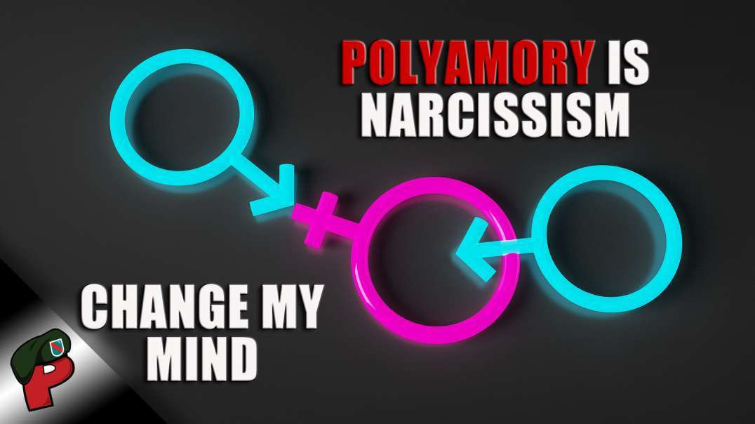 Polyamory is Narcissism: Change My Mind | Popp Culture