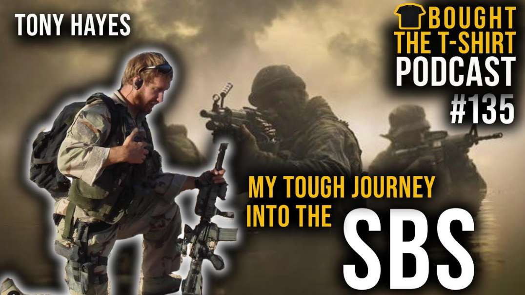 Tony Hayes SBS   UK Special Forces   Special Boat Service Royal Marines   Bought The T-Shirt   #135