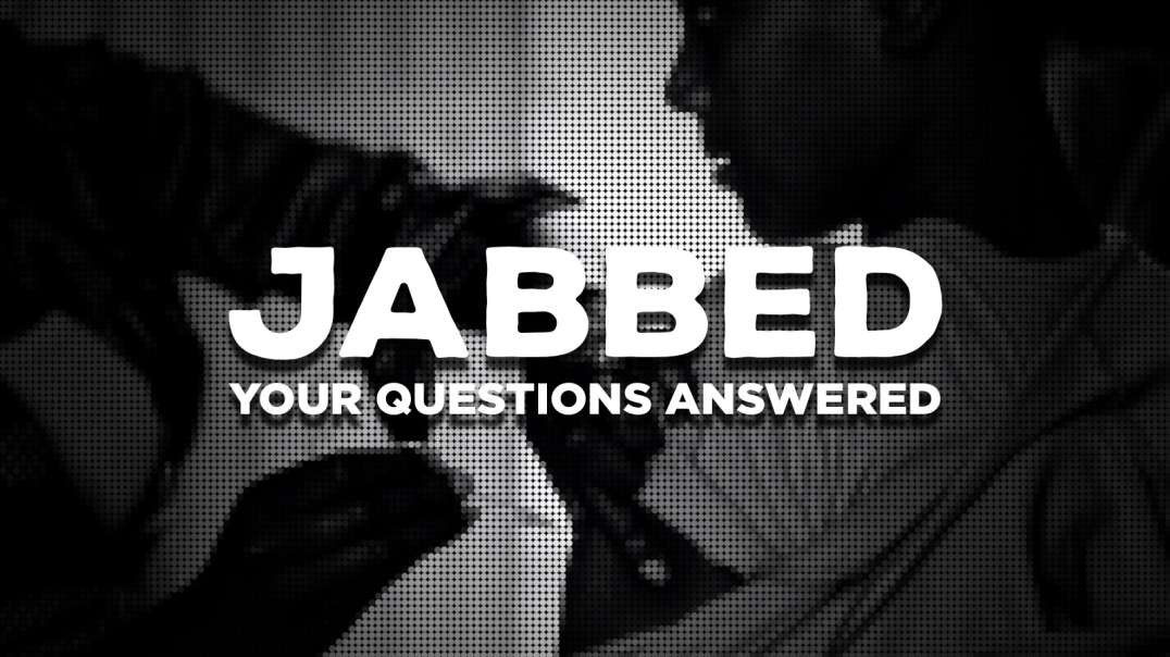 JABBED - The Covid-19 Vaccine - Your questions answered! (MUST WATCH - SEE FIRST 8MINS)