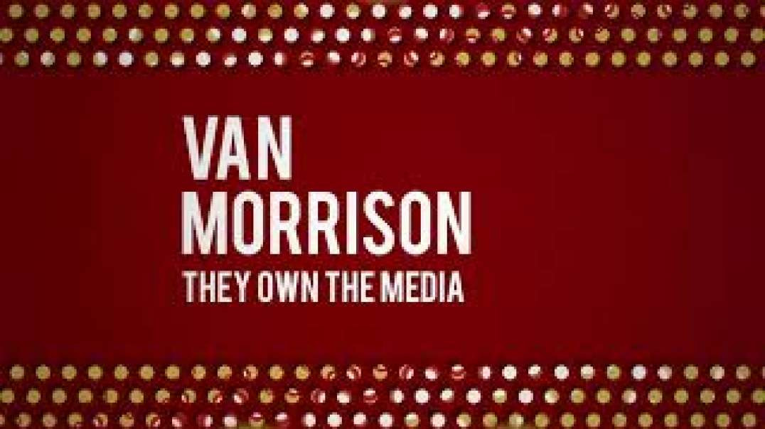 Van Morrison - They Own The Media