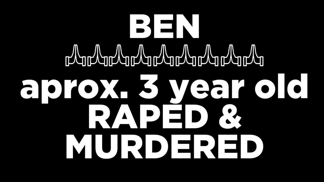 Looking for Ben's family. London Boy Satanically Raped and Murdered.