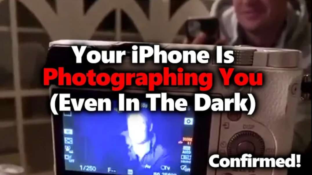 Is Your iPhone Spying On You Through Its Camera? Yes It Is! And It Can See In Dark.