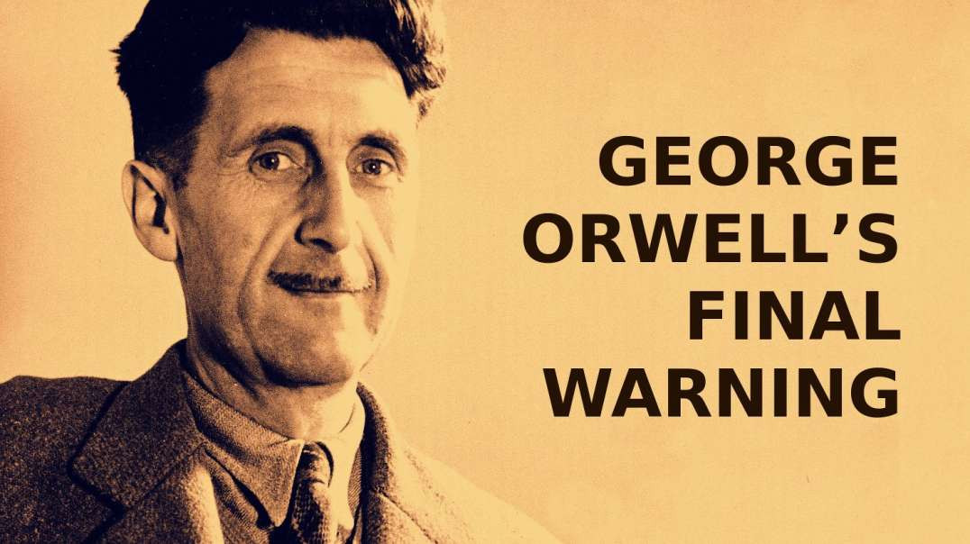 1984 A Final Warning From George Orwell