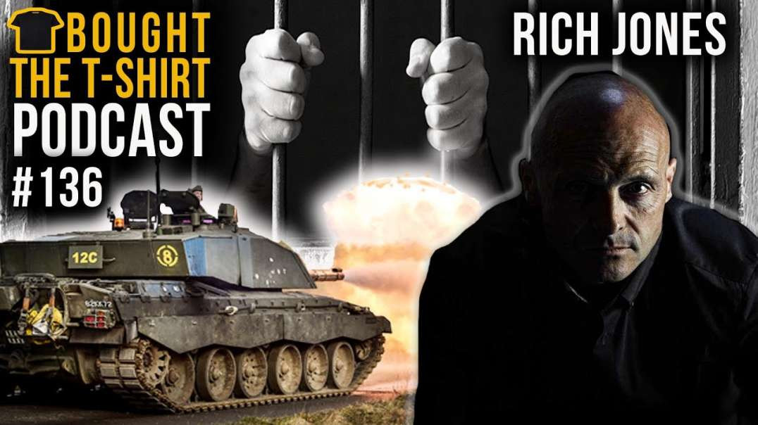 British Army To COCAINE Kingpin | Rich Jones | Bought The T-Shirt Podcast | #136