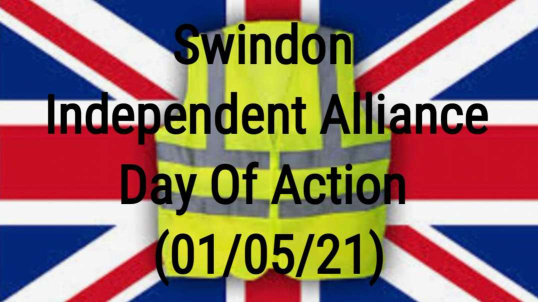 Swindon Independent Alliance Day Of Action (01/05/21)