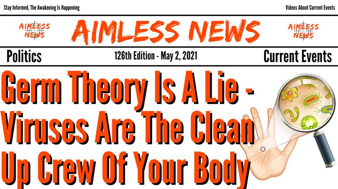 Germ Theory Is A Lie - Viruses Are The Clean Up Crew Of Your Body - EMF Causes Disease & Sicknes