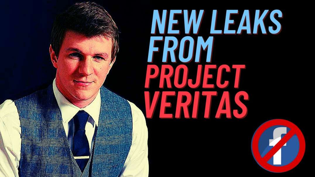 Project Veritas Just Nuked Facebook in Latest Leaks. The last Journalists in America.