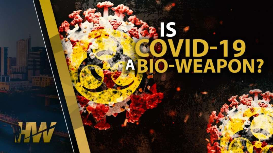 IS COVID-19 A BIO-WEAPON? - Dr. Richard Fleming & Del Bigtree TheHighWire