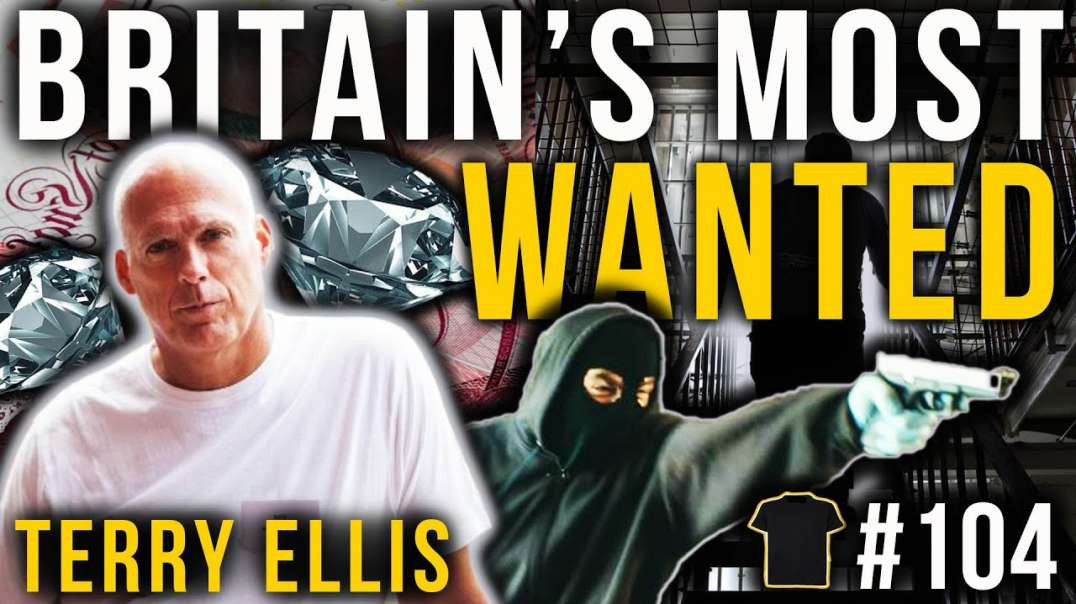 Britain's Most Wanted Armed Robber | Terry Ellis | Charity And Youth Worker | #104